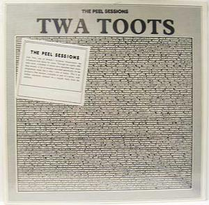 Twa Toots - The Peel sessions / 12""