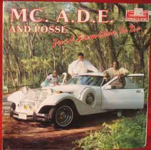 M.C. A.D.E. &amp; ROSSE Just sumthin to do 1987