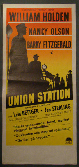 UNION STATION (WILLIAM HOLDEN, NANCY OLSON)