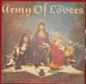 ARMY OF LOVERS - Massive luxury overdose / LP