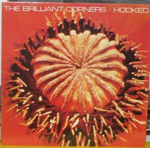 BRILLIANT CORNERS Hooked 1990 LP