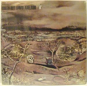 Axelrod, David - Earth Rot / LP