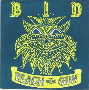 """BID - Reach For The Gun / 7"""" PS"""